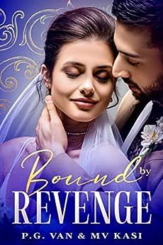 Bound by Revenge: An Indian Billionaire Romance by [MV Kasi, P.G. Van]