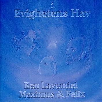 """""""Evighetens Hav"""" Maximus, Felix & Ken Lavendell"""