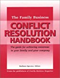 The Family Business Conflict Resolution Handbook