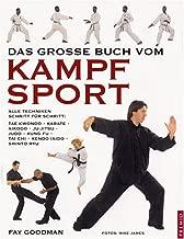 Kampfsport: Alle Techniken Schritt Für Schritt ; [Taekwon Do, Karate, Aikido, Jiu Jitsu, Judo, Kung Fu, Tai Chi Chuan, Kendo, Iaido, Shinto Ryu