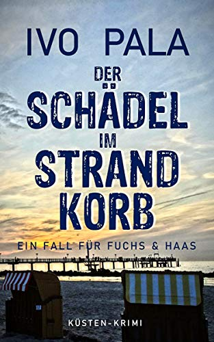 Ein Fall für Fuchs & Haas: Der Schädel im Strandkorb - Krimi