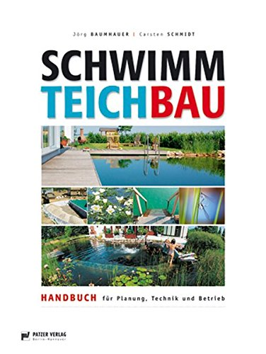 Schwimmteichbau: Handbuch für Planung, Technik und Betrieb