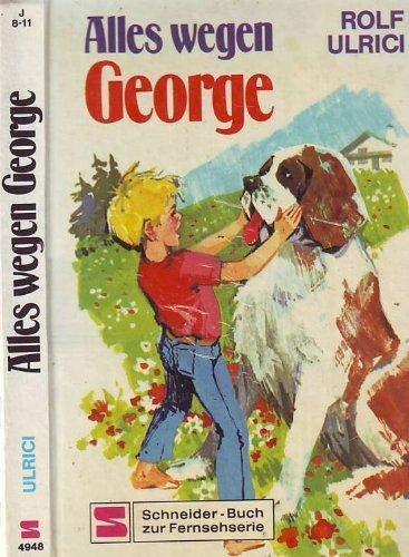 Alles wegen George