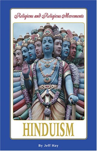 Hinduism (HISTORY OF RELIGIONS AND RELIGIOUS MOVEMENTS)