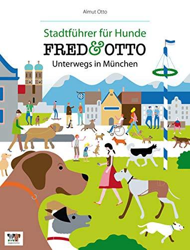 FRED & OTTO unterwegs in München: Stadtführer für Hunde