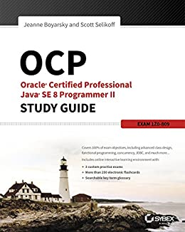 OCP: Oracle Certified Professional Java SE 8 Programmer II Study Guide: Exam 1Z0-809 by [Jeanne Boyarsky, Scott Selikoff]