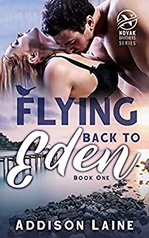 [Addison Laine]のFlying Back To Eden (Novak Brothers Book 1) (English Edition)