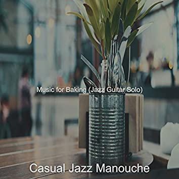 Music for Baking (Jazz Guitar Solo)