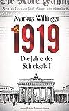 1919 - Historischer Roman: Die Jahre des Schicksals - Markus Willinger