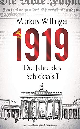 1919 - Historischer Roman (Die Jahre des Schicksals, Band 1)