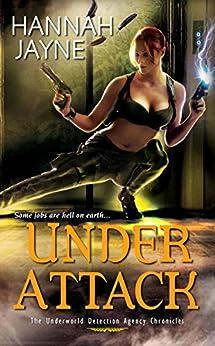 Under Attack (Underworld Detection Agency Book 2) by [Hannah Jayne]