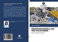 KRANKENHAUSABFAeLLE, EINE WELT VOLLER RISIKEN: Plan fuer Umweltmanagement
