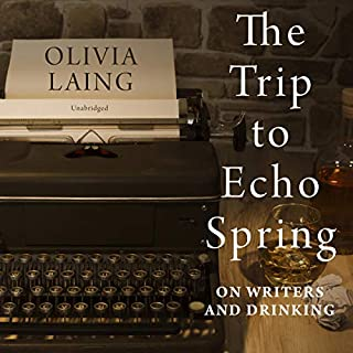 The Trip to Echo Spring     On Writers and Drinking              By:                                                                                                                                 Olivia Laing                               Narrated by:                                                                                                                                 Kate Reading                      Length: 10 hrs and 34 mins     Not rated yet     Overall 0.0