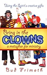 Bring in the Clowns - a Metaphor for Ministry