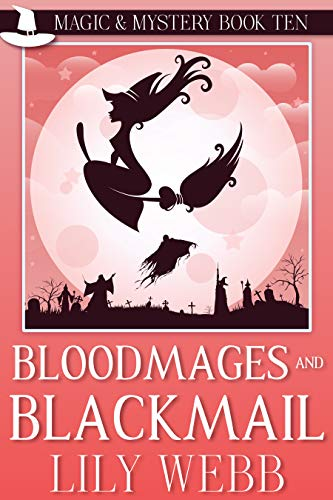 Bloodmages and Blackmail: Paranormal Cozy Mystery (Magic & Mystery Book 10) by [Lily Webb]