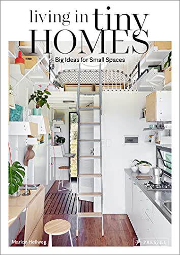 Living in Tiny Homes: Big Ideas for Small Spaces