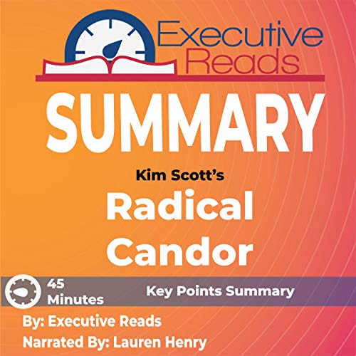 Summary: Radical Candor: Keypoints Summary and Inforgraphic Audiobook By Executive Reads cover art