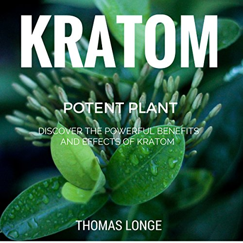 Kratom Potent Plant audiobook cover art