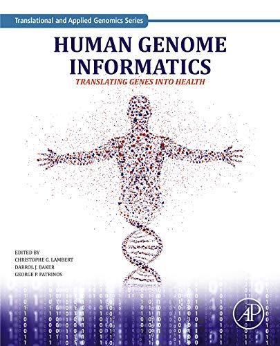 Human Genome Informatics: Translating Genes into Health (Translational and Applied Genomics)