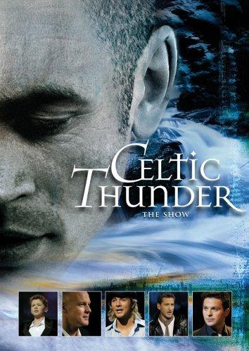 Celtic Thunder: The Show by Celtic Thunder