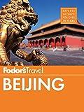 Fodor's Beijing (Full-color Travel Guide Book 5)