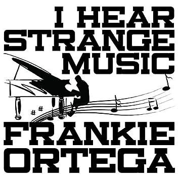 I Hear Strange Music
