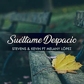 Suéltame Despacio (with Melany López)