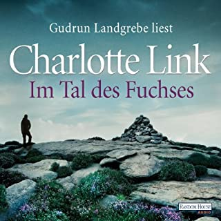 Im Tal des Fuchses                   By:                                                                                                                                 Charlotte Link                               Narrated by:                                                                                                                                 Gudrun Landgrebe                      Length: 7 hrs and 11 mins     Not rated yet     Overall 0.0