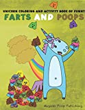Unicorn Coloring And Activity Book Of Funny Farts And Poops: Joke Book for Kids