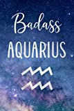 Badass Aquarius: Fun Birthday, Appreciation, Gift For Women, Girls, Daughter, Sister Born In January, February - Blank Lined Journal / Notebook