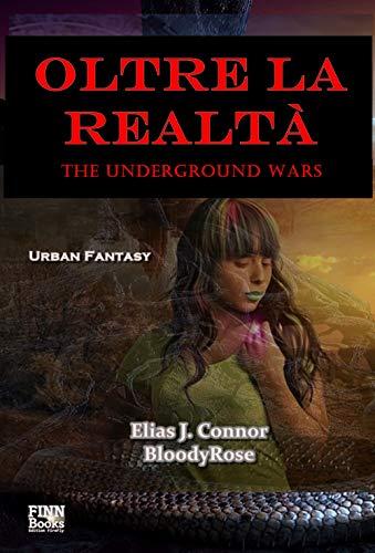 Oltre la realtà (The Underground Wars - italian edition Vol. 1)