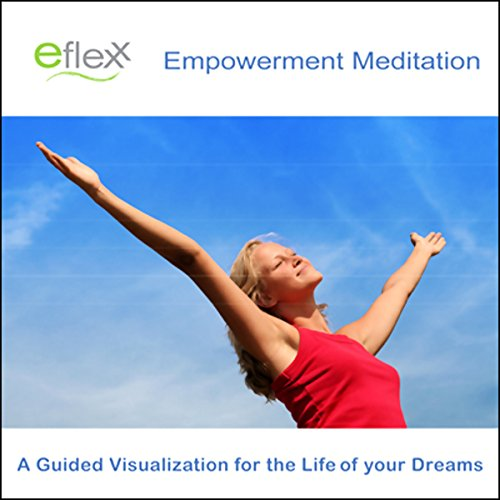 The Eflexx Empowerment Meditation  audiobook cover art