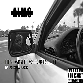 Hindsight vs Foresight (feat. Andria Rene)