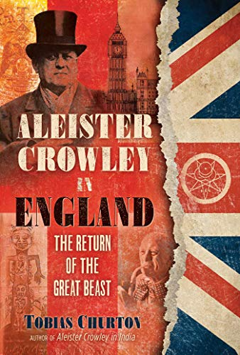 Aleister Crowley in England: The Return of the Great Beast