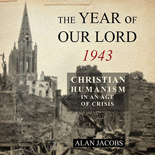 The Year of Our Lord 1943 Audiobook By Alan Jacobs cover art