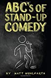 ABC€™s of Stand-up Comedy: Go zero to funny in one book!
