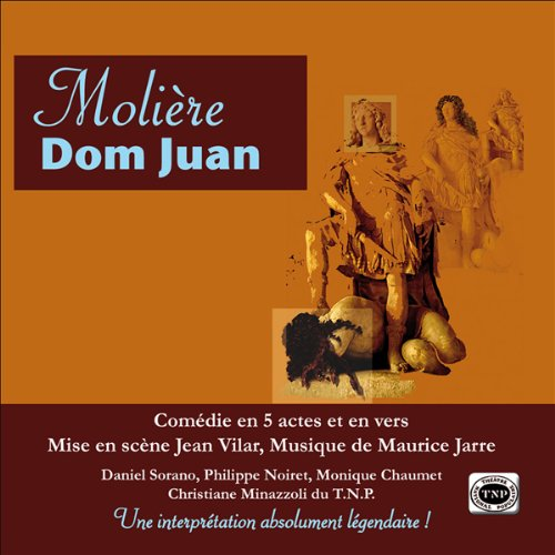 Dom Juan [French Version]                   By:                                                                                                                                 Molière,                                                                                        Jean Vilar                               Narrated by:                                                                                                                                 Daniel Sorano,                                                                                        Georges Wilson,                                                                                        Philippe Noiret,                   and others                 Length: 1 hr and 48 mins     1 rating     Overall 1.0