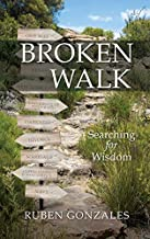 Broken Walk: Searching For Wisdom