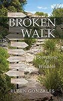 Broken Walk: Searching For Wisdom