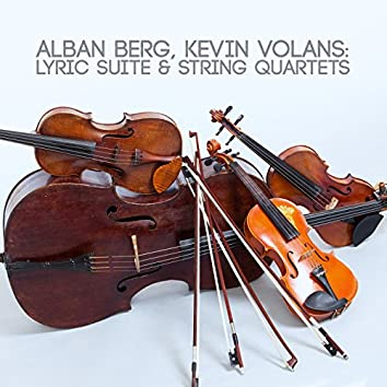 Alban Berg, Kevin Volans: Lyric Suite & String Quartets
