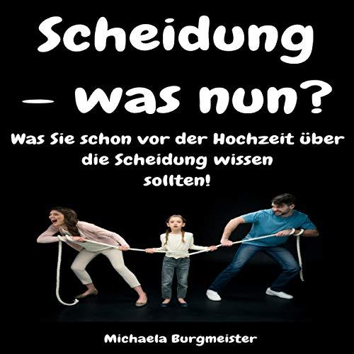 Scheidung - was nun? [Divorce - What Now?] audiobook cover art
