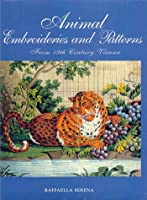Animal Embroideries & Patterns: From XIX Century Vienna, from the Nowotny Collection