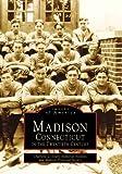 Madison Connecticut in the Twentieth Century (Images of America)