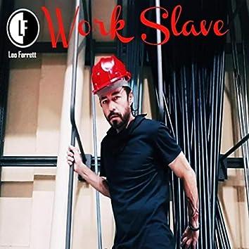 Work Slave