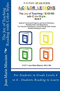 The Joy of Teaching Reading with Color Styles: For Students in Grade Levels 4 to 6 - Students Reading to Learn