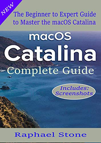 macOS Catalina User Guide: The Beginner to Advanced Guide of Boosting your Productivity with MacOS Catalina