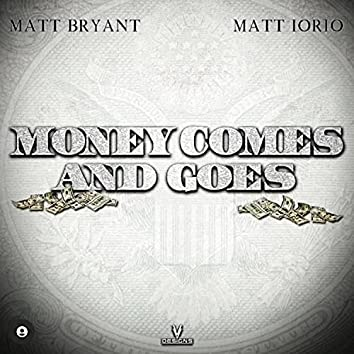 Money Comes And Goes (feat. Matt D)