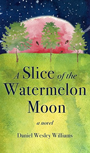 A Slice of the Watermelon Moon (English Edition)
