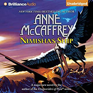 Nimisha's Ship                   By:                                                                                                                                 Anne McCaffrey                               Narrated by:                                                                                                                                 Susan Ericksen                      Length: 11 hrs and 22 mins     221 ratings     Overall 4.6