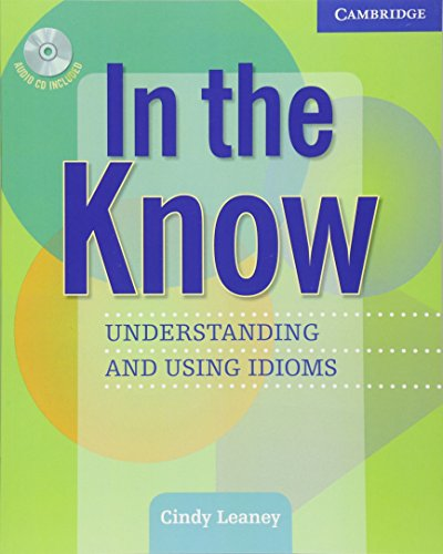 In the Know Students Book and Audio CD: Understanding and Using Idioms